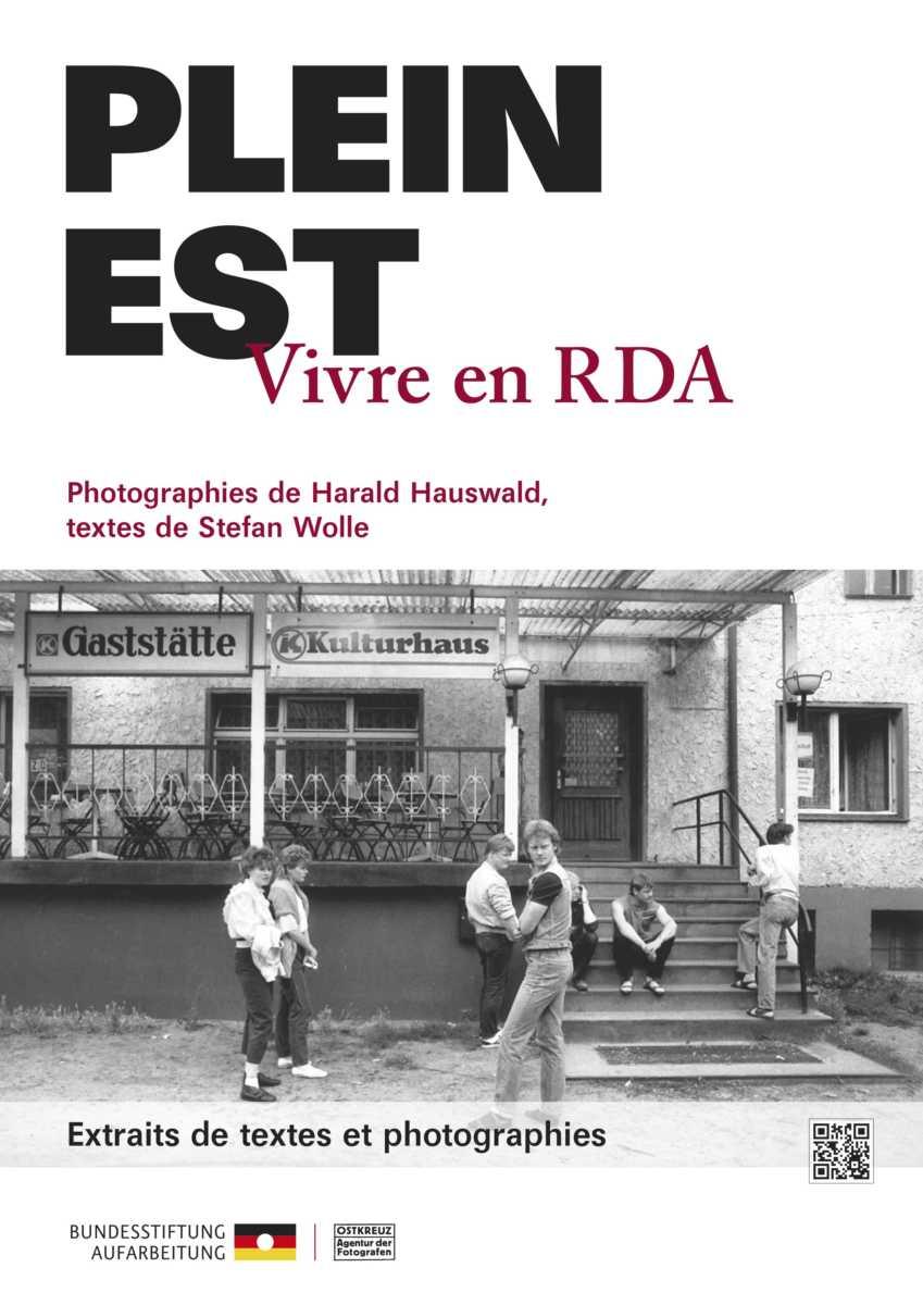 Du 21 septembre au 31 octobre 2019 : Exposition Voll der Osten. Leben in der DDR (Plein Est. Vivre en RDA)