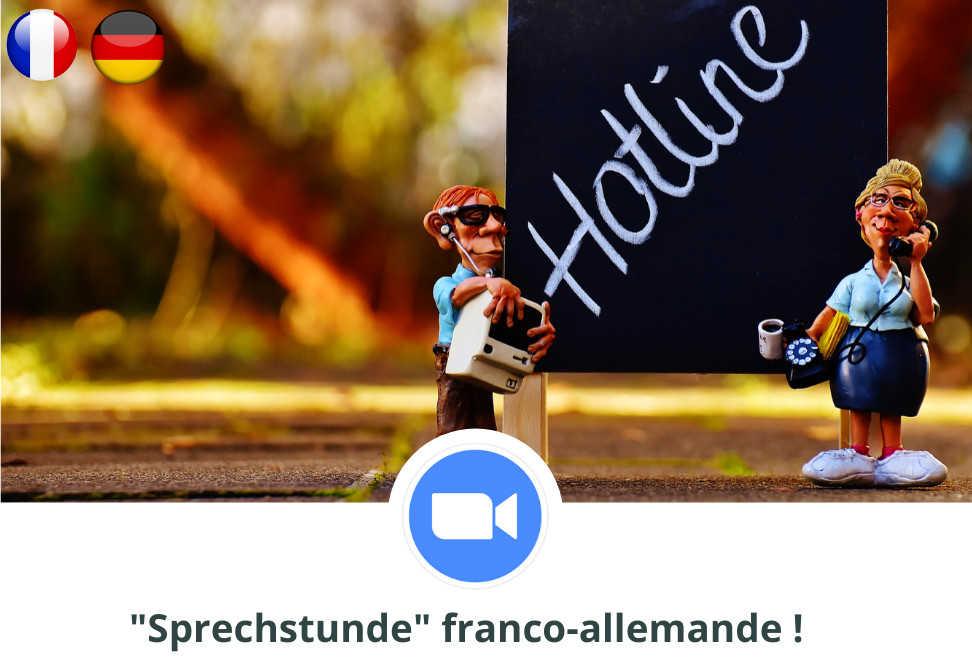 Jeudi 25 février 2021 à 18h30 : Sprechstunde franco-allemande (en ligne)