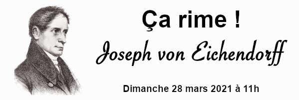 À ne pas manquer : dimanche 28 mars 2021 à 11h : Sixième rencontre Ça rime ! – Eichendorff (en ligne) et Mercredi 7 avril 2021 à 19h30 Stammtisch (en ligne)
