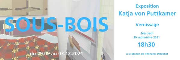 À ne pas manquer : Mercredi 29 septembre 2021 à 18h30 – Vernissage exposition: Sous-Bois (Katja Von Puttkamer)